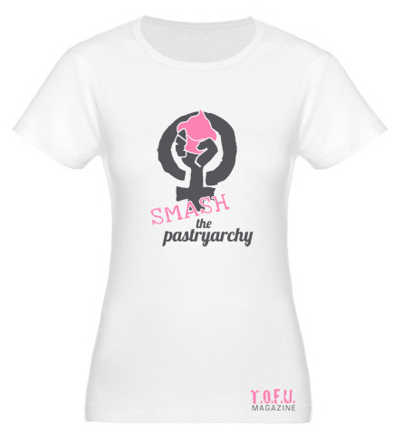 Smash the Pastryarchy shirt