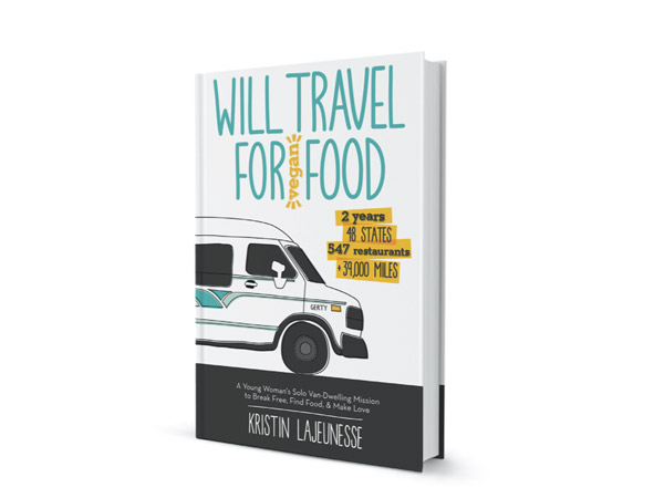 Book cover for Will Travel for Vegan Food by Kristin Lajeunesse