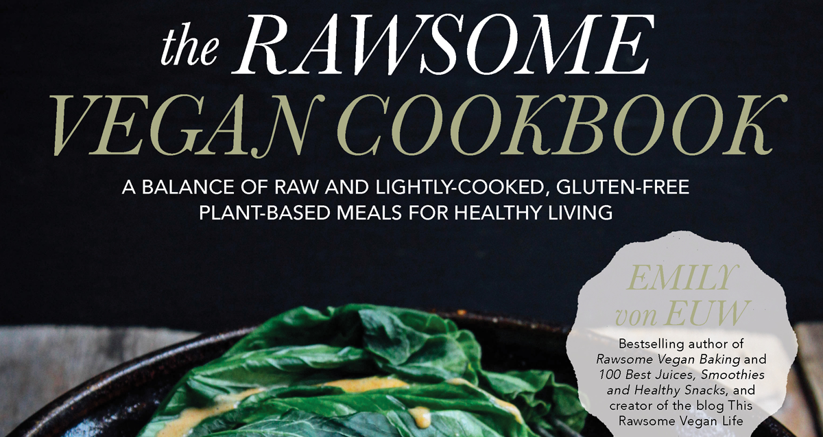 the rawsome vegan cookbook a balance of raw and lightlycooked glutenfree plantbased meals for healthy living
