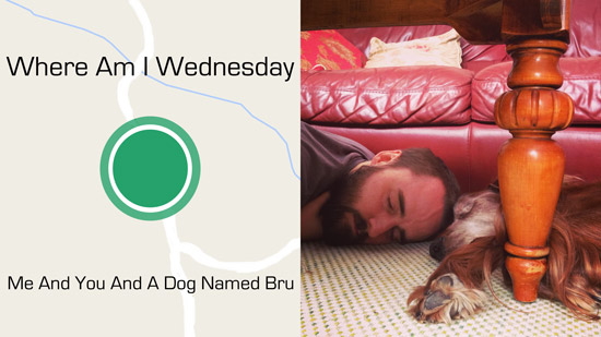 Me And You And A Dog Named Bru