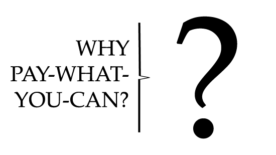 """White background with black text in the foreground that says """"Why Pay-What-You-Can?"""" on the left-hand side of a thin vertical black line. On the right-hand side, there is a large question mark."""